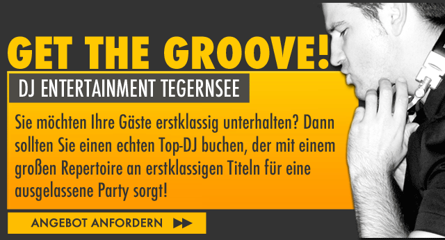 DJ Entertainment für Top-Events am Tegernsee